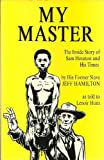 img - for My Master: The Inside Story of Sam Houston and His Times by His Former Slave Jeff Hamilton book / textbook / text book
