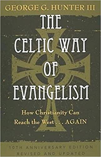 The Celtic Way of Evangelism, Tenth Anniversary Edition: How ...