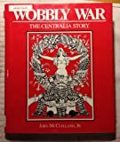 img - for Wobbly War: The Centralia Story book / textbook / text book