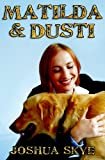 Matilda and Dusti, Joshua Skye, 1481927817