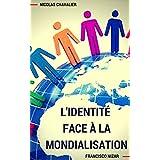 L'identité face à la mondialisation (French Edition)