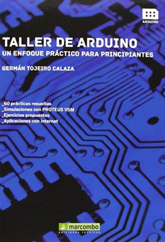 Descargar Libro Taller De Arduino. Un Enfoque Práctico Para Principiantes German Tojeiro Calaza