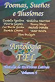 img - for Poemas, Sue os e Ilusiones: Antolog a de Poemas de Escritoras Latinas (Antologias de Poemas de TEL) (Volume 1) (Spanish Edition) book / textbook / text book