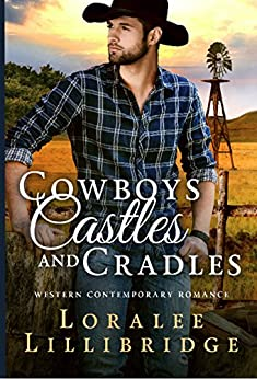 Cowboys, Castles and Cradles by [Lillibridge, Loralee]