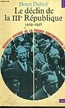 Le declin de la iiie republique 1929-1938 - collection points histoire h113 par Dubief