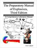 The Preparatory Manual of Explosives, Third Edition, Jared Ledgard, 0615142907
