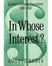 In Whose Interest?: Quebec's Caisses Populaires, 1900-1945