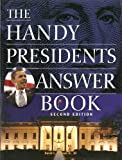 The Handy Presidents Answer Book (The Handy Answer Book Series)