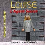 louise l agent secret histoires ? modeler french edition