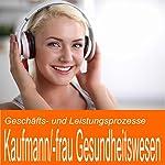 Geschäfts- und Leistungsprozesse für Kaufmann / Kauffrau im Gesundheitswesen | Ben Reichgruen