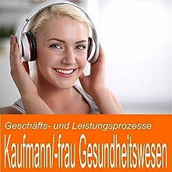 Geschäfts- und Leistungsprozesse für Kaufmann / Kauffrau im Gesundheitswesen