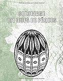 COLORIAGE 101 OEUFS DE PÂQUES: 101 dessins antistress à colorier pour les jeunes et les adultes (Cocos de Pâques)