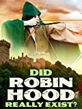 Did Robin Hood Really Exist?
