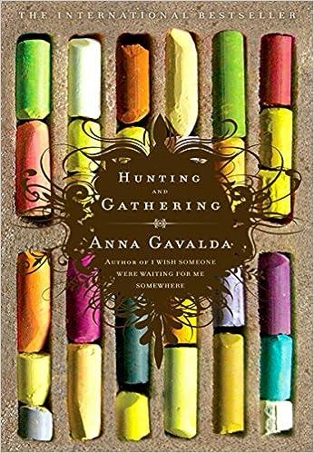 Hunters and Gatherers: A Novel
