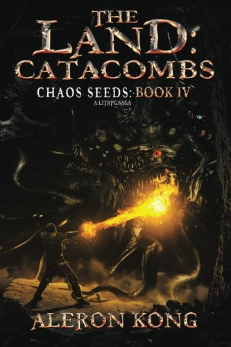 The Land: Catacombs: A LitRPG Saga (Chaos Seeds) (Volume 4) by CreateSpace Independent Publishing Platform