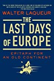 Last Days of Europe, Walter Laqueur, 031254183X