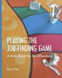 img - for Playing the Job-finding Game - 2nd edition: A rule book for ex-offenders book / textbook / text book