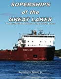 Superships of the Great Lakes, Raymond Aloysious Bawal, 098181574X
