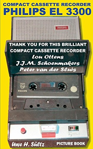 Compact Cassette Recorder Philips EL 3300 - Thank you for this brilliant Compact Cassette Recorder - Lou Ottens - Johannes Jozeph Martinus Schoenmakers - Peter van der Sluis por Uwe H. Sültz