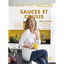 Sauces et Coulis: 100 recettes inédites sans gluten ni lactose pour devenir une bombe énergétique ! (French Edition)