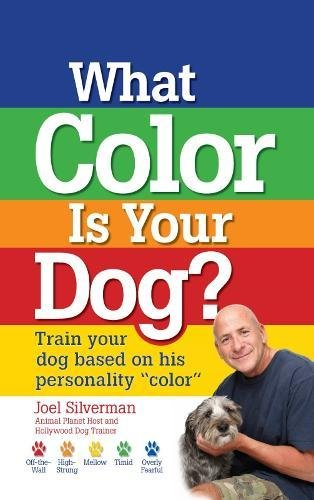 """What Color Is Your Dog?: Train Your Dog Based on His Personality """"Color"""" (Kennel Club Books)"""
