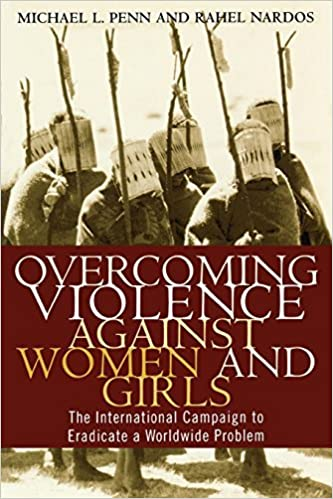 Overcoming Violence against Women and Girls: The International Campaign to Eradicate a Worldwide Problem by Rahel Nardos (2003-01-21)