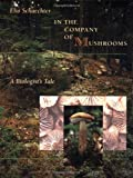 In the Company of Mushrooms, Elio Schaechter, 0674445554