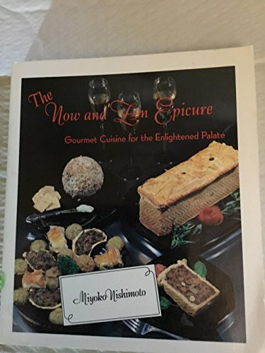The Now and Zen Epicure: Gourmet Cuisine for the Enlightened Palate