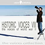 Historic Voices VIII: The Voices Of World War II | Various Artists