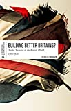 img - for Building Better Britains?: Settler Societies in the British World, 1783-1920 (International Themes and Issues) book / textbook / text book