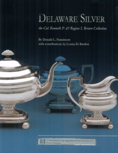 Delaware Silver: The Col. Kenneth P. and Regina I. Brown Collection