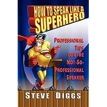 How To Speak Like A Superhero