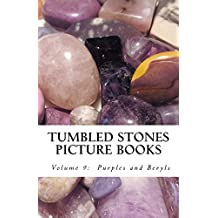 Purples and Beryls (Tumbled Stones Picture Books: Book 9)