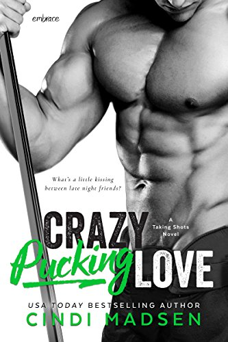 Crazy Pucking Love (Taking Shots) by [Madsen, Cindi]