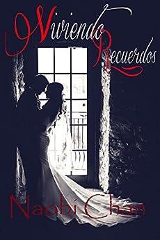 Viviendo recuerdos (Spanish Edition) by [Chan, Naobi]