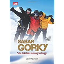 Sabar Gorky, Satu Kaki Daki Gunung Tertinggi (Indonesian Edition)