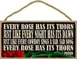 """(SJT94643) Every rose has its Thorn, Just like thever Night has its Dawn, just like … - Poison - Rose Graphic5"""" x 10"""" Primitive Wood Plaque"""
