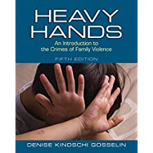 Heavy Hands: An Introduction to the Crimes of Family Violence (New 2013 Counseling Titles)