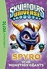 Skylanders Universe 01 - Spyro et les monstres géants par Activision