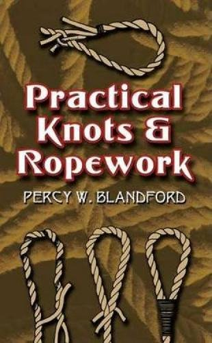 Practical Knots and Ropework (Dover Craft Books) by Dover Publications