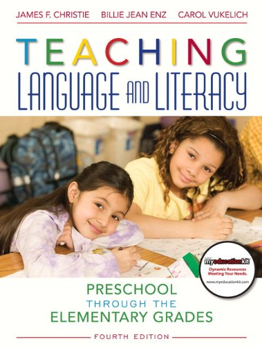 Teaching Language and Literacy: Preschool Through the Elementary Grades (4th Edition)