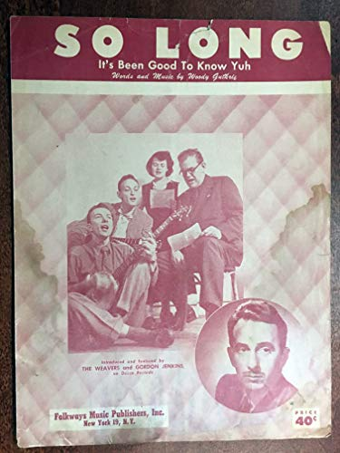 SO LONG (Woody Guthrie, music by Alstone 1945 SHEET MUSIC) very good condition, with tear on the left lower edge, featured by THE WEAVERS and GORDON JENKINS (Pictured)