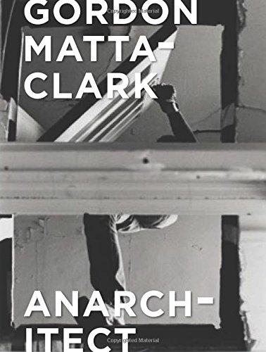 Gordon Matta-Clark: Anarchitect (英語)