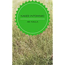 Naked intohimo (Finnish Edition)