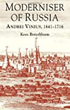 Moderniser of Russia: Andrei Vinius, 1641-1716, Kees Boterbloem, 1137323663