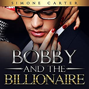 Bobby and the Billionaire Audiobook