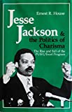 Jesse Jackson and the Politics of Charisma, Ernest R. House, 0813307678