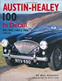 Austin Healey 100 in Detail, Bill Piggott, 0954106342