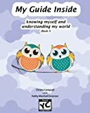 My Guide Inside (Book I) Learner Book: Primary, Rated YC Young Children