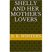 Shelly and her Mother's Lovers